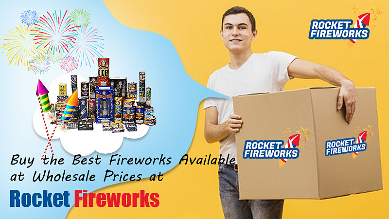 Buy the Best Fireworks Available at Wholesale Prices at Rocket Fireworks