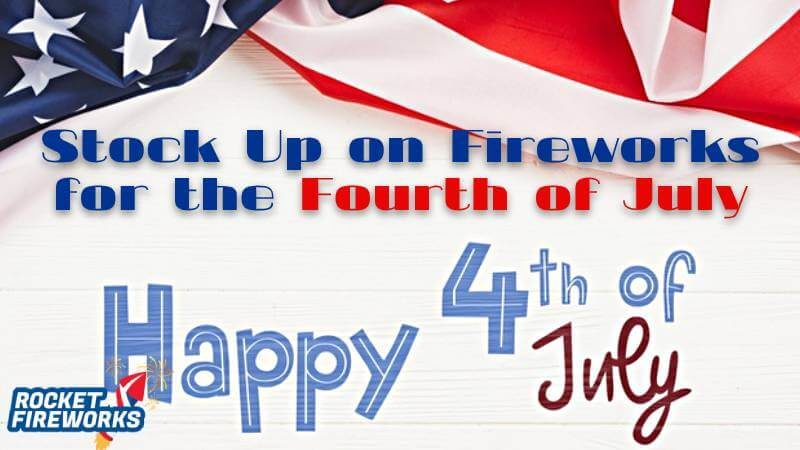 Fireworks Rockets: Stock Up on Fireworks for the Fourth of July