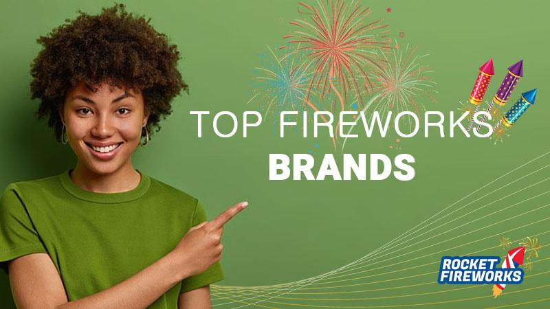 Top fireworks Brands – Rocket Fireworks Online