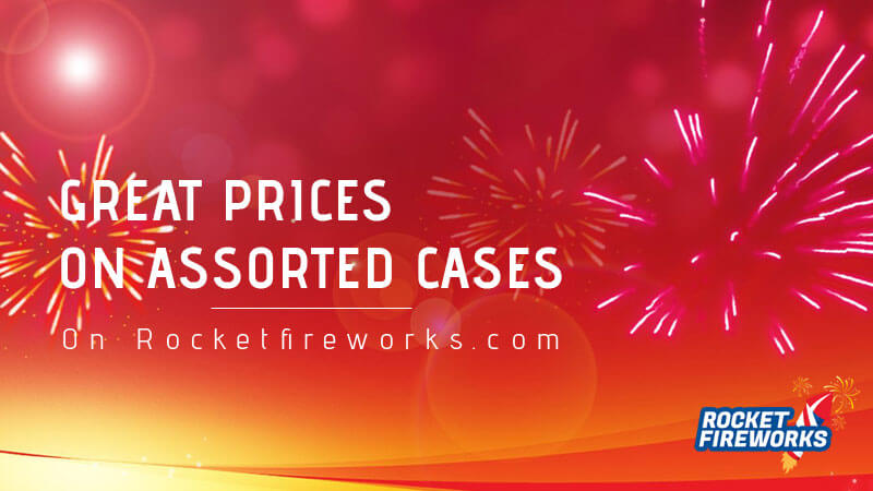 Great Prices On Assorted Cases – Rocket Fireworks