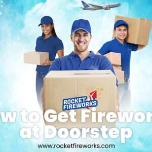 How to Get Fireworks at Doorstep?